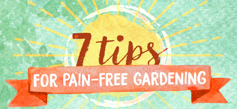 7_Tips_Pain_Free_Gardening-Infographic-header