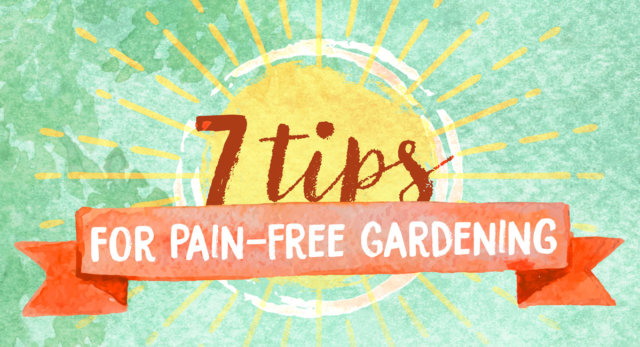 7_Tips_Pain_Free_Gardening-Infographic-header